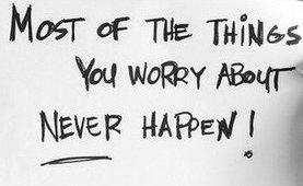 La mayoria de las cosas que nos preocupan nunca suceden #felicidad #optimismo